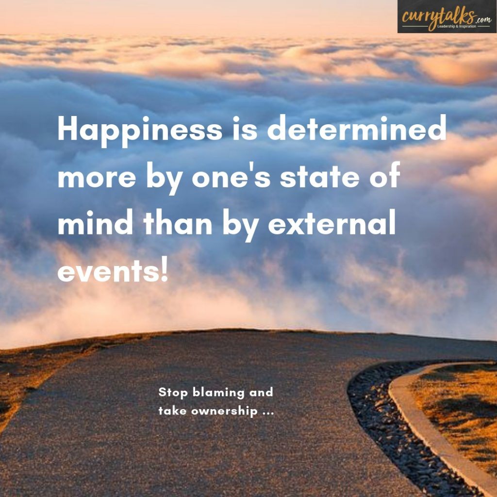 Happiness is determined more by one's state of mind than by external events.